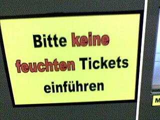 bitte keine feuchten tickets einführen