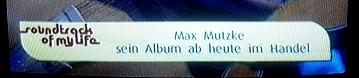 tv-einblendung: max mutzke sein album ab heute im handel