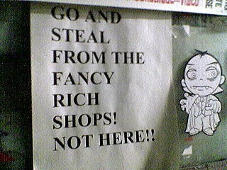 go and steal from the rich shops (sign)